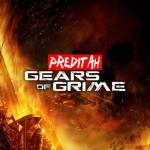 Preditah - Gears Of Grime