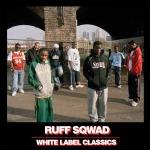 ruff sqwad - classics